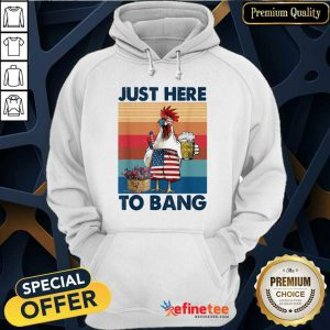 Chicken Beer Just Here To Bang USA Flag 4th Of July Vintage Hoodie