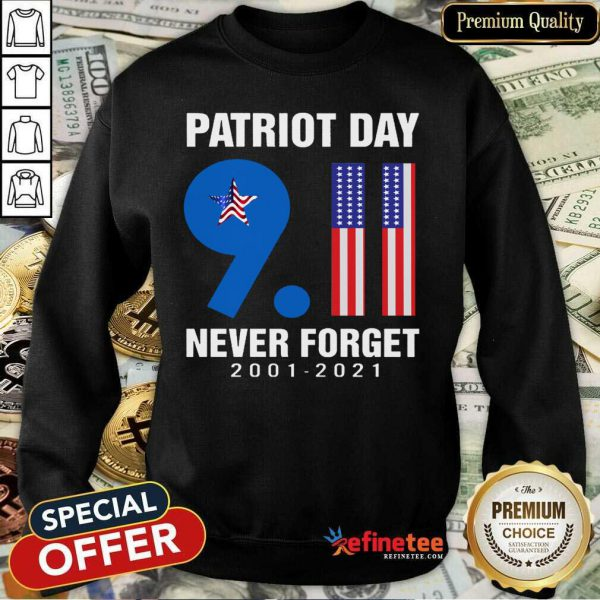 Patriot Day 9.11 Never Forget 2001-2021 American Flag Sweatshirt