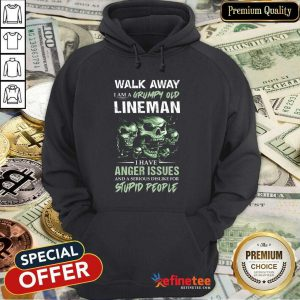 Skull Walk Away I Am A Grumpy Old Lineman I Have Anger Issues Stupid People Hoodie