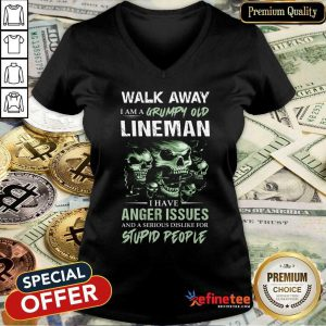 Skull Walk Away I Am A Grumpy Old Lineman I Have Anger Issues Stupid People V-neck