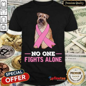 Wheaten Terriers No One Fights Alone Breast Cancer Awareness Shirt
